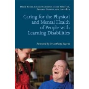 Caring for the Physical and Mental Health of People with Learning Disabilities by David Perry