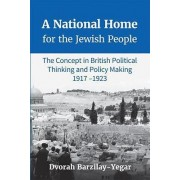 A National Home for the Jewish People by Dvorah Barzilay-Yegar