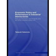 Economic Policy and Performance in Industrial Democracies by Takayuki Sakamoto