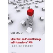Identities and Social Change in Britain since 1940 by Mike Savage