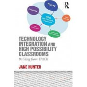 Technology Integration and High Possibility Classrooms by Jane Hunter