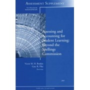 Assessing and Accounting for Student Learning 2007: Assessment Supplement by Victor M.H. Borden