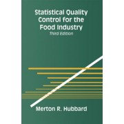 Statistical Quality Control for the Food Industry by Merton R. Hubbard