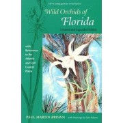 Wild Orchids of Florida by Paul Martin Brown