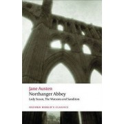 Northanger Abbey: WITH Lady Susan, The Watsons and Sanditon