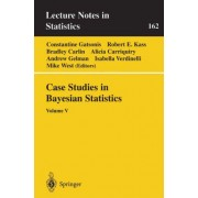 Case Studies in Bayesian Statistics: v. 5 by Constantine Gatsonis