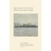 Beginning and End of the Snow by Yves Bonnefoy