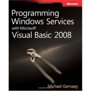 Programming Windows Services With Microsoft Visual Basic: 2008