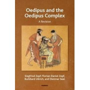Oedipus and the Oedipus Complex by Dietmar Seel