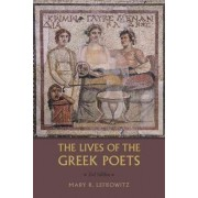 The Lives of the Greek Poets by Mary R. Lefkowitz
