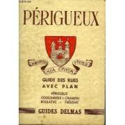 Perigueux Guide Des Rues Avec Plan - Guides Delmas.