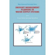 Drought Management Planning in Water Supply Systems by Enrique Cabrera