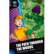 Project X Alien Adventures: Dark Blue Book Band, Oxford Level 15: The Path Through the Woods by Justin Richards