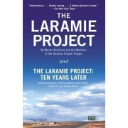The Laramie Project and The Laramie Project - Ten Years Later by Moises Kaufman