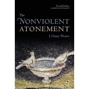 The Nonviolent Atonement by Denny J. Weaver