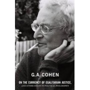 On the Currency of Egalitarian Justice, and Other Essays in Political Philosophy by G. A. Cohen