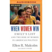 When Women Win: Emily S List and the Rise of Women in American Politics