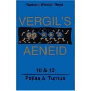Aeneid: Pallas and Turnus Bks. 10 & 12 by Virgil