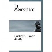 In Memoriam by Burkett Elmer Jacob