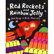 Red Rockets and Rainbow Jelly by Sue Heap
