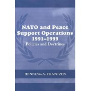 NATO and Peace Support Operations, 1991-1999 by Henning A Frantzen