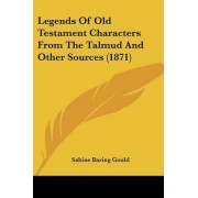 Legends of Old Testament Characters from the Talmud and Other Sources (1871) by Sabine Baring Gould