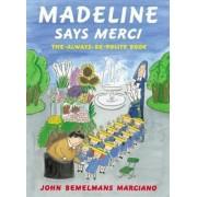 Madeline Says Merci by John Bemelmans Marciano