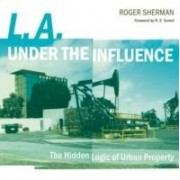 L.A. Under the Influence by Roger Sherman