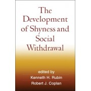 The Development of Shyness and Social Withdrawal by Kenneth H. Rubin