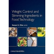 Weight Control and Slimming Ingredients in Food Technology by Susan S. Cho