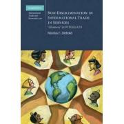 Non-Discrimination in International Trade in Services by Nicolas F. Diebold