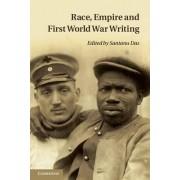 Race, Empire and First World War Writing by Santanu Das