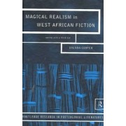 Magical Realism in West African Fiction by Brenda Cooper