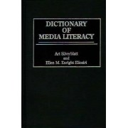 Dictionary of Media Literacy by Ellen Eliceiri