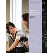 Microsoft Office Access 2010 by Gary B. Shelly