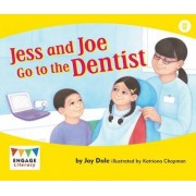 Jess and Joe Go to the Dentist by Jay Dale