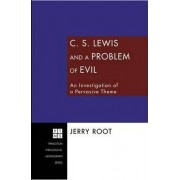 C. S. Lewis and a Problem of Evil by Jerry Root