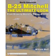 North American B-25 Mitchell: The Ultimate Look: From Drawing Board to Flying Arsenal