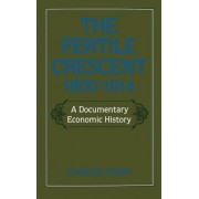 The Fertile Crescent, 1800-1914 by Bayard Dodge Professor of Near Eastern Studies Charles Issawi