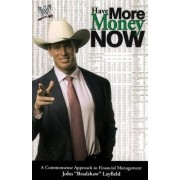 Have More Money Now by John Bradshaw Layfield