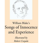 William Blake's Songs of Innocence and Experience by William Blake