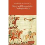 History and Memory in the Carolingian World by Rosamond McKitterick