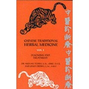 Chinese Traditional Herbal Medicine: Diagnosis and Treatment v.1 by Michael Tierra