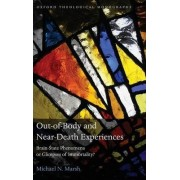 Out-of-body and Near-death Experiences by Michael N. Marsh
