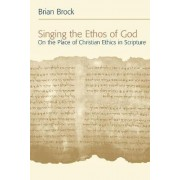 Singing the Ethos of God by Dr. Brian Brock
