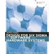 Applying Design for Six Sigma to Software and Hardware Systems (paperback) by Eric Maass