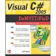 Visual C# 2005 Demystified by Jeff Kent