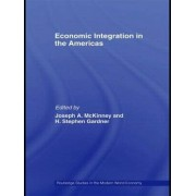 Economic Integration in the Americas by Joseph A. McKinney