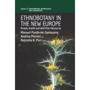 Ethnobotany in the New Europe by Manuel Pardo De Santayana