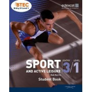 BTEC Entry 3/Level 1 Sport and Active Leisure Student Book by Bob Harris